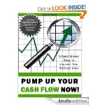 Pump Up Your Cash Flow Now! 8 Quick and Easy Ways to Improve Your Bottom Line